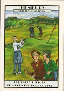 Henbury, The Early History of a Country Golf Course by Colleen O'Sullivan