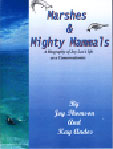 Marshes & Mighty Mammals: A biography of Joy Lee's life as a Conservationist.  By Joy Thomson and Kay Andos